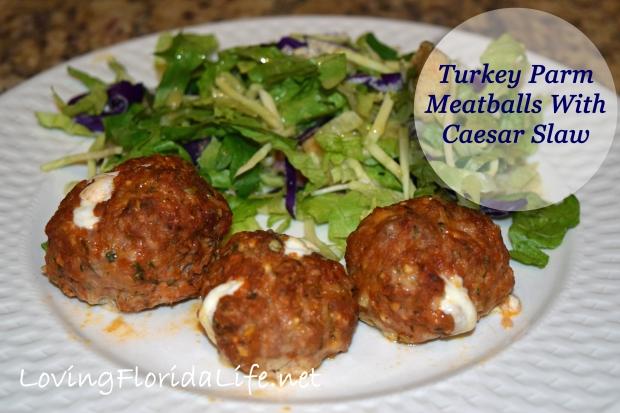 Turkey Parm Meatballs With Caesar Slaw Lovingfloridalife